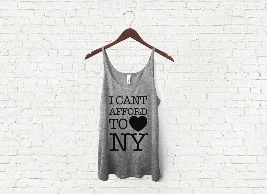 Can't Afford to Love NY - Slouch Tank