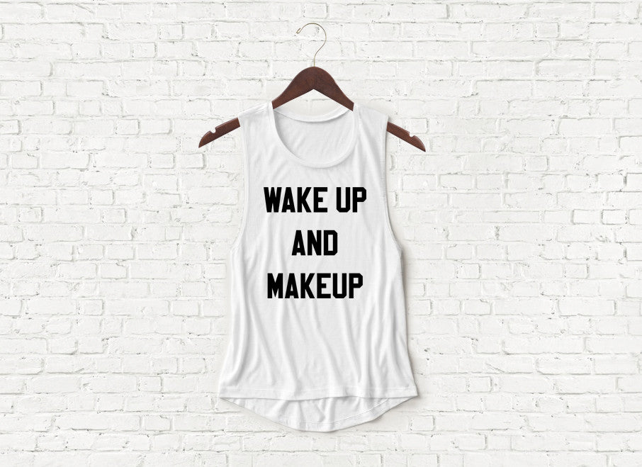 Wakeup and Make Up - Flowy Muscle Tank