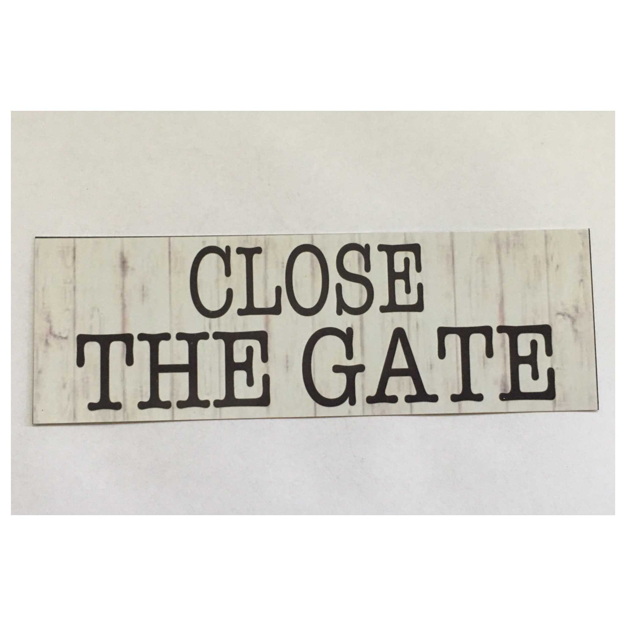 Close The Gate Sign - The Renmy Store