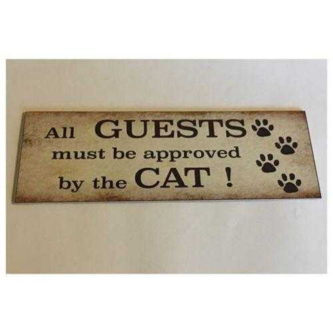 All Guests Must Be Approved By Cat Sign Plaque Or Hanging - The Renmy Store