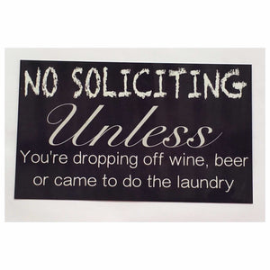 No Soliciting Unless Wine, Beer & Laundry Sign Wall Plaque Or Hanging Plaques & Signs The Renmy Store