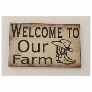 Welcome To Our Farm Sign