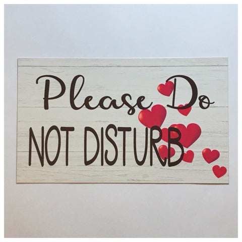 Please Do Not Disturb with Love Hearts Wedding Sign