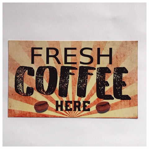 Fresh Coffee Here Vintage Retro Cafe Sign Wall Plaque or Hanging - The Renmy Store