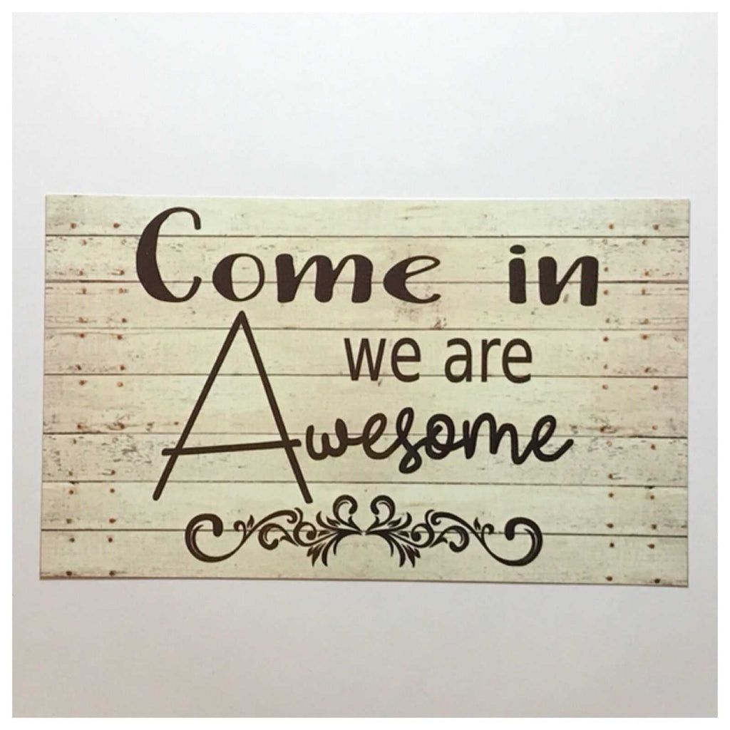 Come In Awesome Sign Tin/Plastic Wall Plaque House Hanging Business Door Shop - The Renmy Store