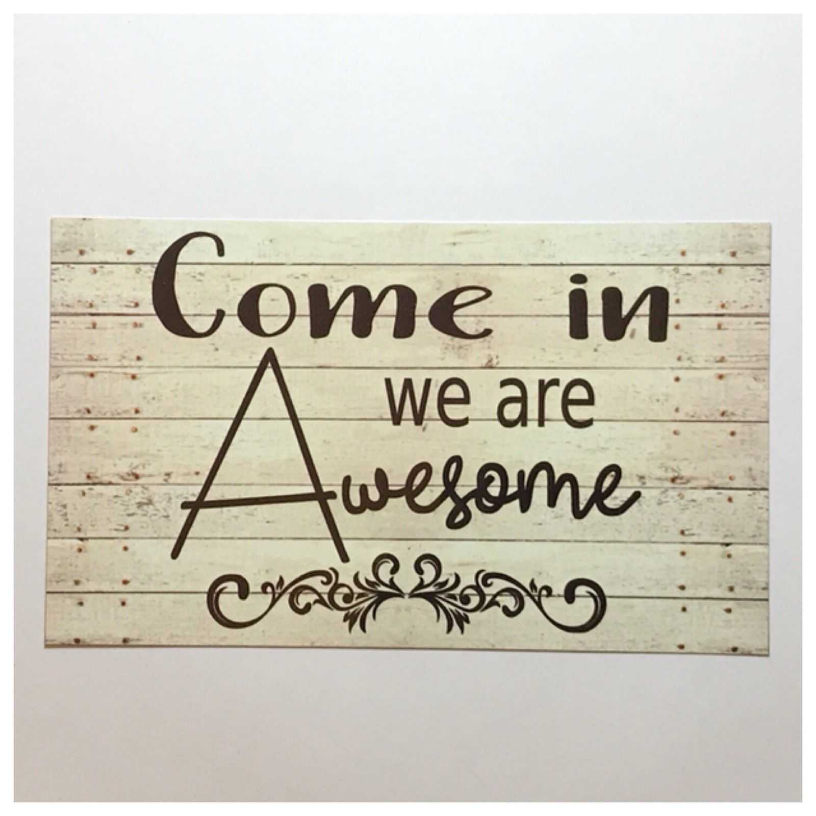 Come In Awesome Sign Tin/Plastic Wall Plaque House Hanging Business Door Shop Plaques & Signs The Renmy Store