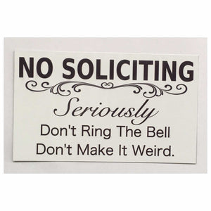 No Soliciting Seriously Sign - The Renmy Store