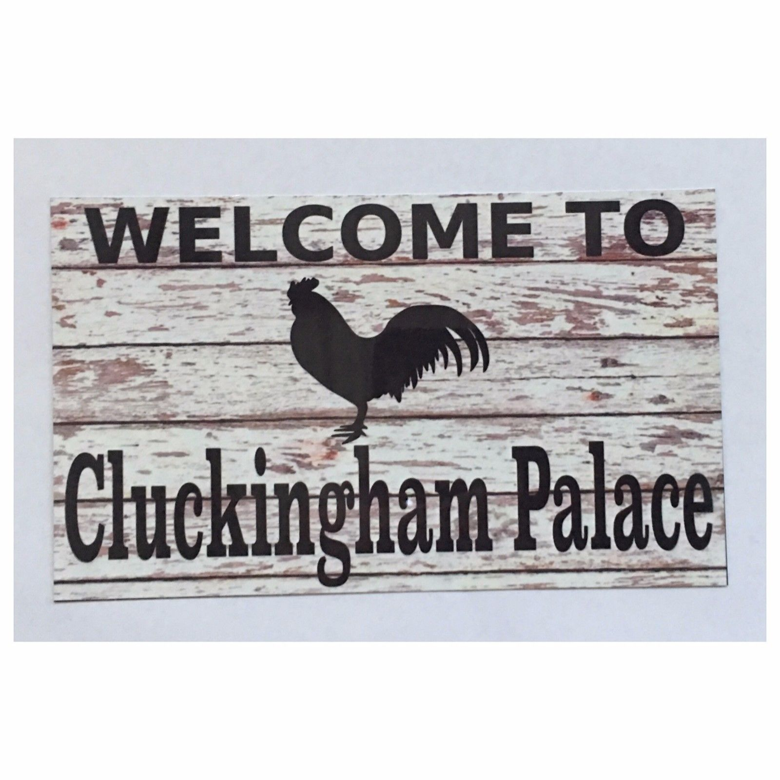 Welcome To Cluckingham Palace Chicken Sign Plaques & Signs The Renmy Store