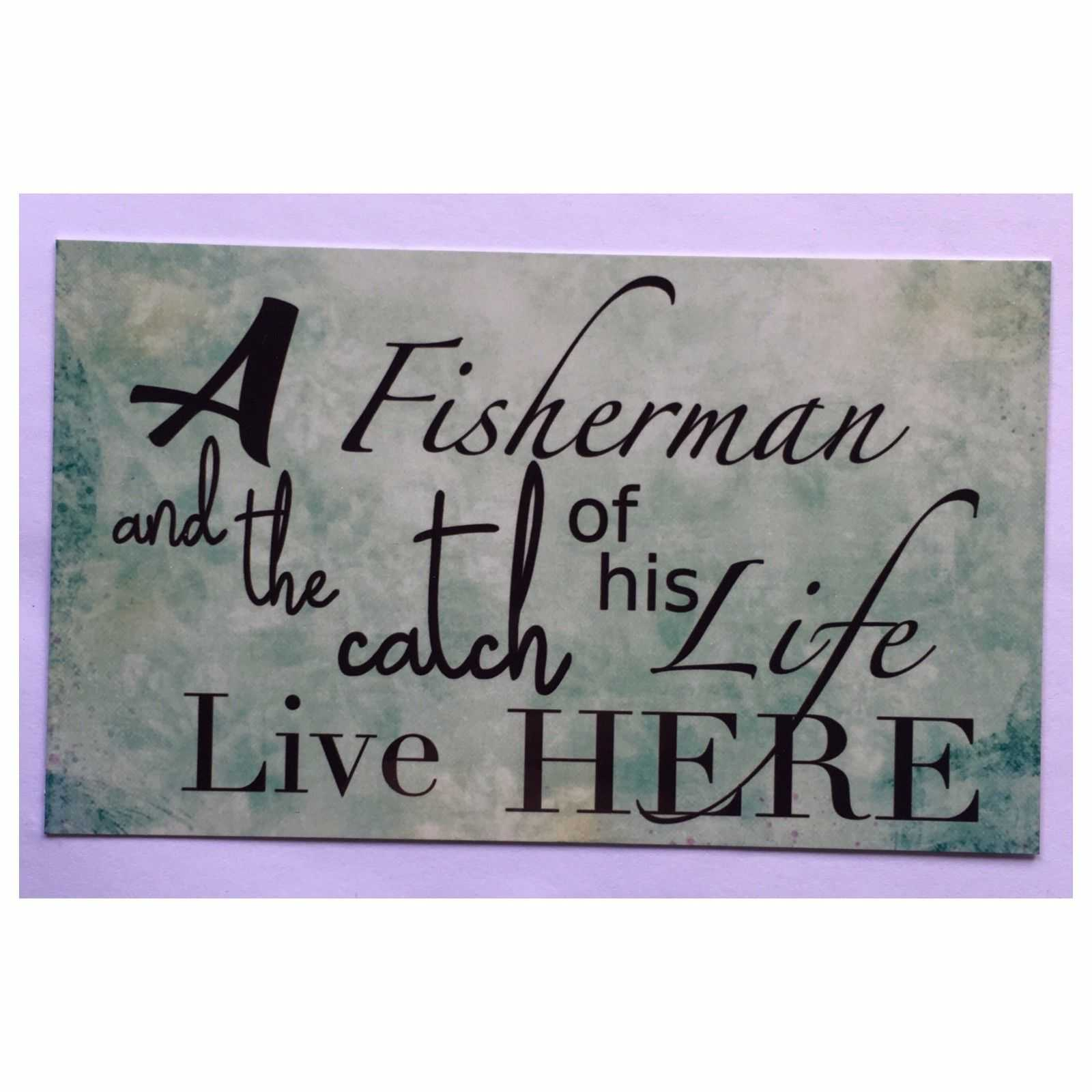 Fisherman and The Catch Of His Life Live Here Fishing Sign Plaques & Signs The Renmy Store