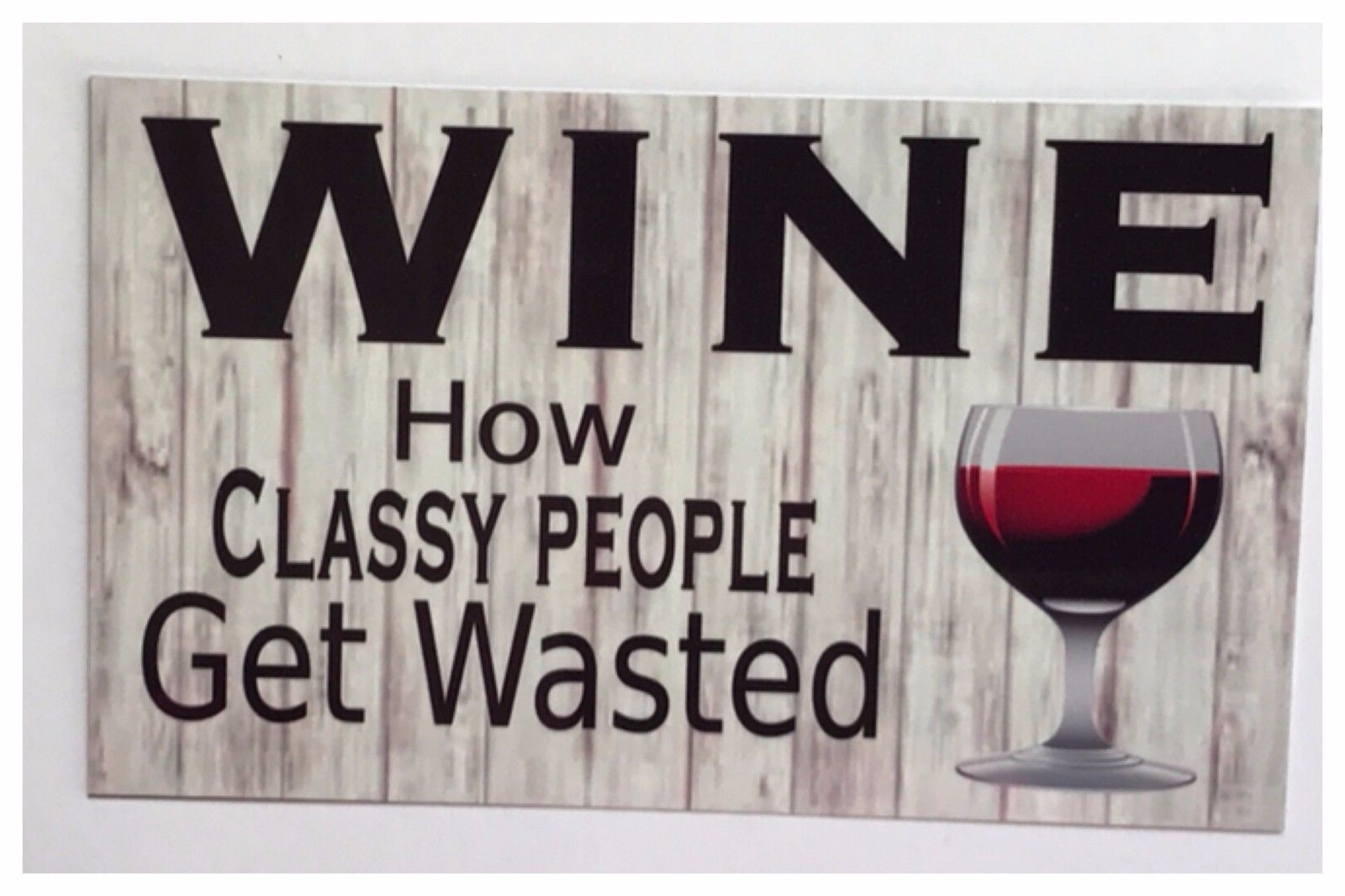 Wine How Classy People Get Wasted Sign - The Renmy Store