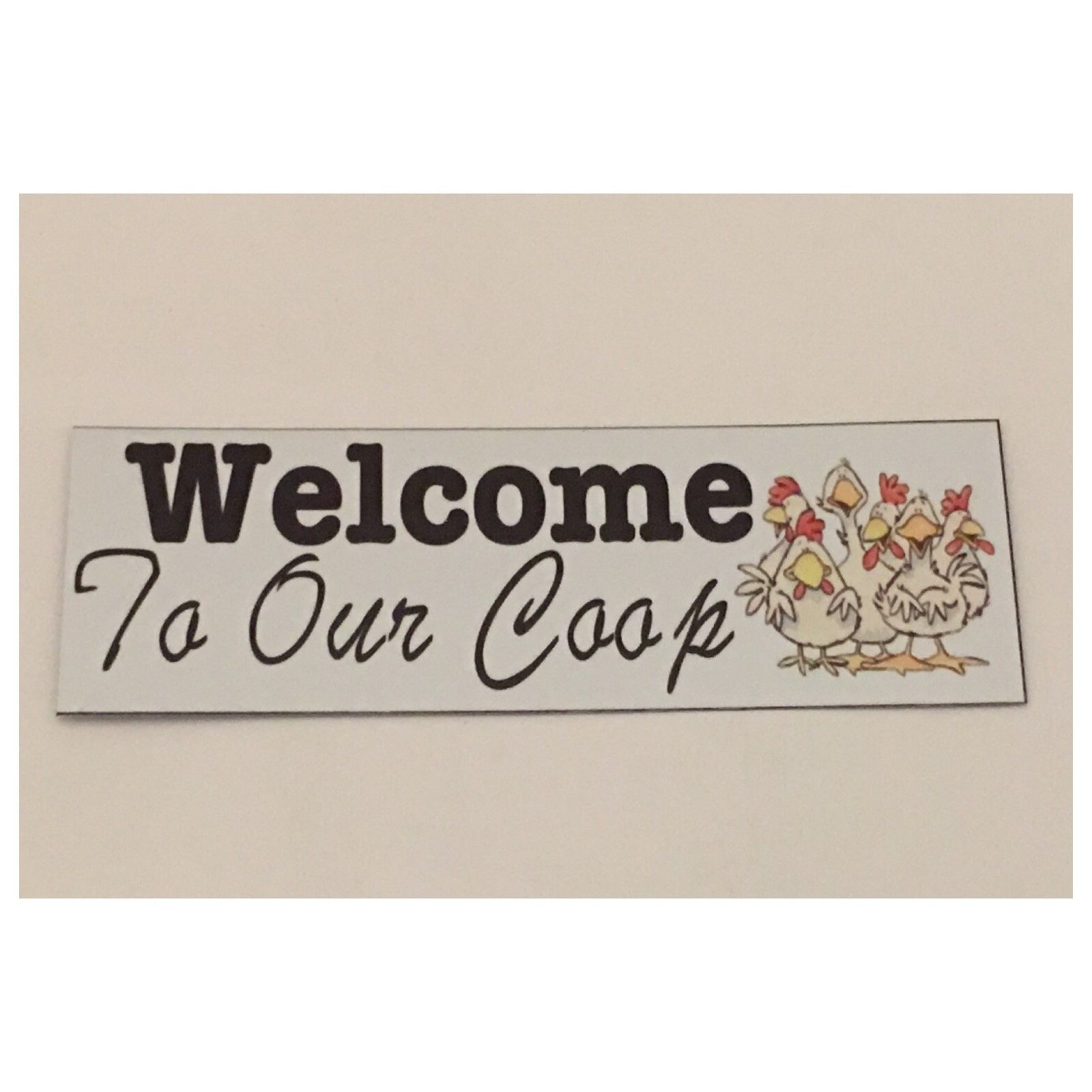 Welcome To Our Coop Chicken Sign Plaques & Signs The Renmy Store