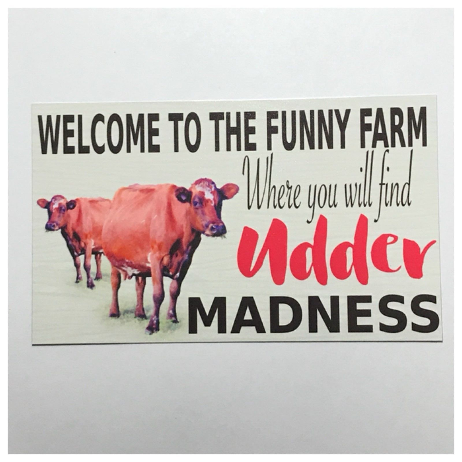 Welcome To The Funny Farm Udder Madness Cow Sign - The Renmy Store