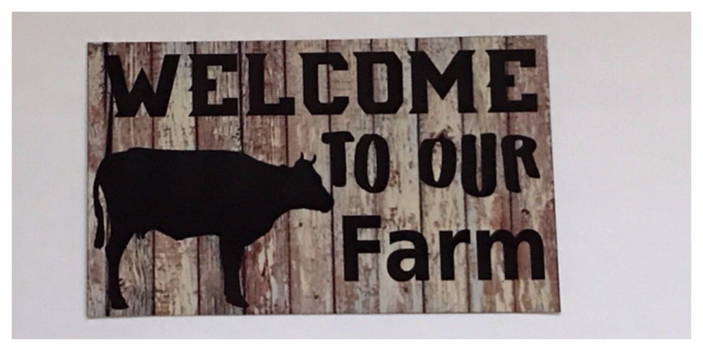 Welcome To Our Farm Cow Sign Wall Plaque Or Hanging - The Renmy Store