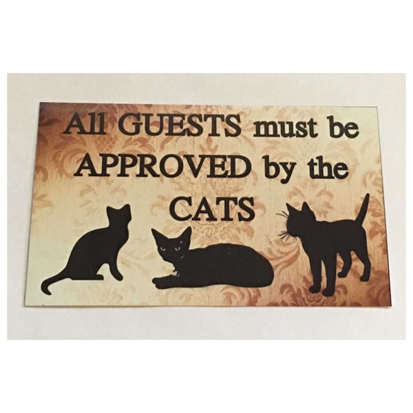 Guests Must Be Approved By The Cats Plaque or Hanging - The Renmy Store