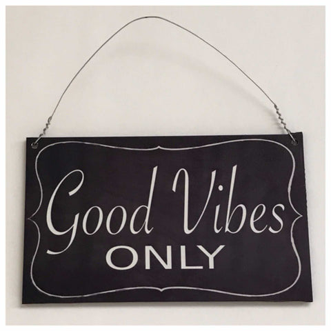 Good Vibes Only Sign Wall Plaque or Hanging Plaques & Signs The Renmy Store