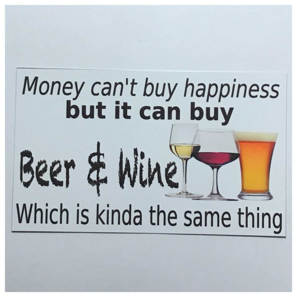 Money Cant Buy Happiness But It Can Buy Beer & Wine Sign Wall Plaque or Hanging - The Renmy Store