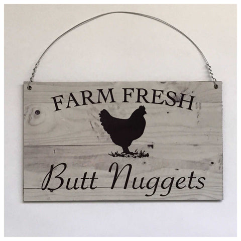 Farm Fresh Butt Nuggets Chicken Sign Plaques & Signs The Renmy Store