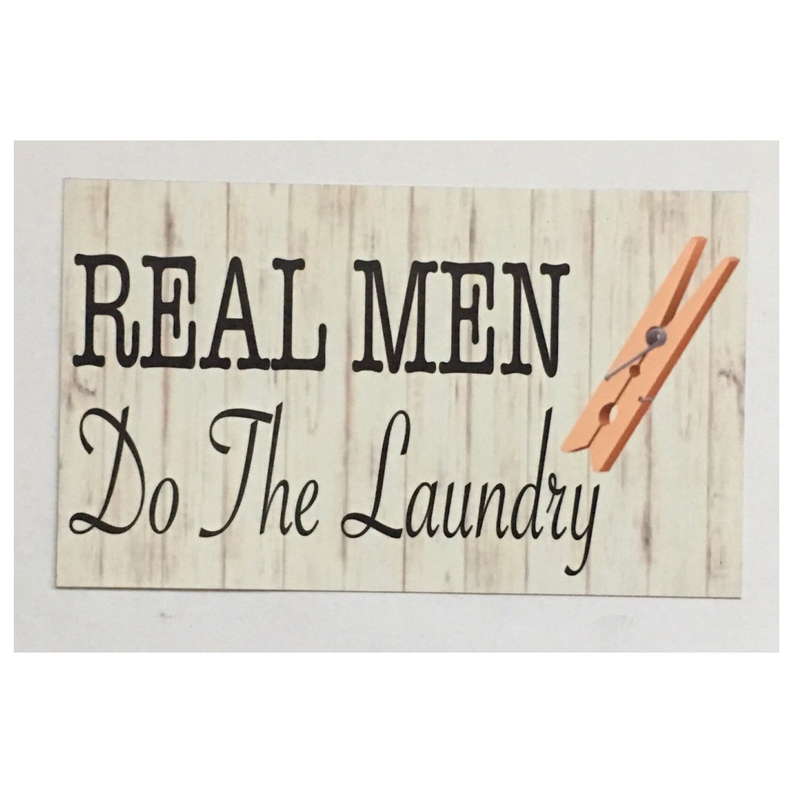 Real Men Do The Laundry Sign Plaques & Signs The Renmy Store