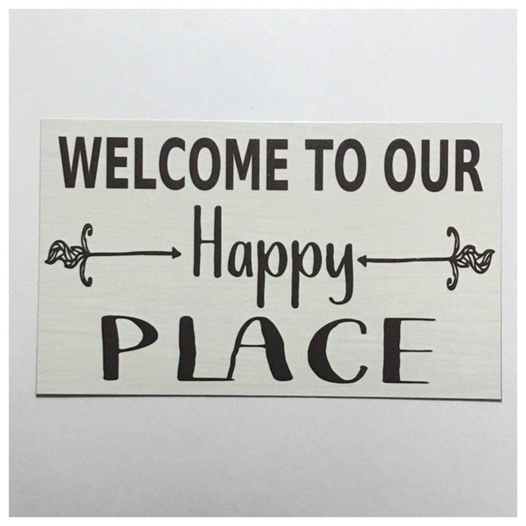 Welcome To Our Happy Place Sign Plaque Or Hanging - The Renmy Store