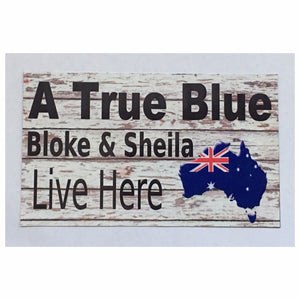 True Blue Bloke & Sheila Live Here Sign Plaques & Signs The Renmy Store