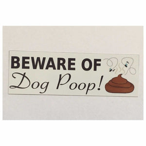 Beware Of Dog Poop Poo Sign - The Renmy Store