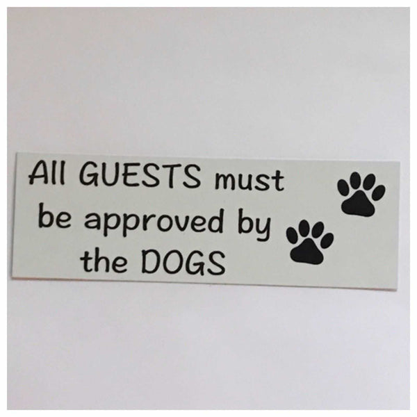 Dog  Dogs All Guests Must Be Approved By White Sign