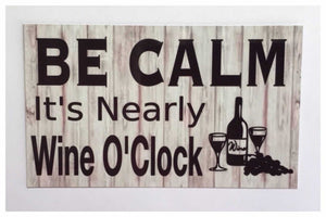 Be Calm Wine O'Clock Sign - The Renmy Store