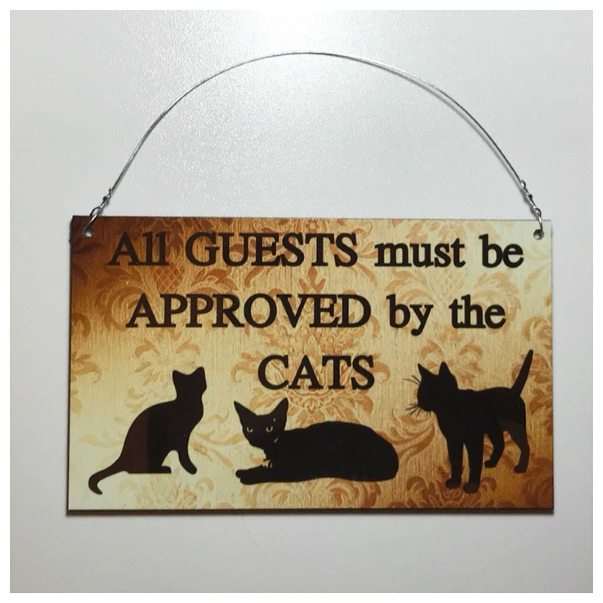 Guests Must Be Approved By The Cats Plaque or Hanging Plaques & Signs The Renmy Store