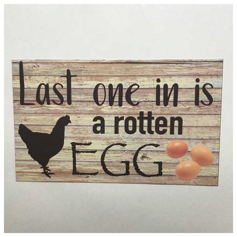 Last one in is a rotten egg Chicken Sign Plaques & Signs The Renmy Store