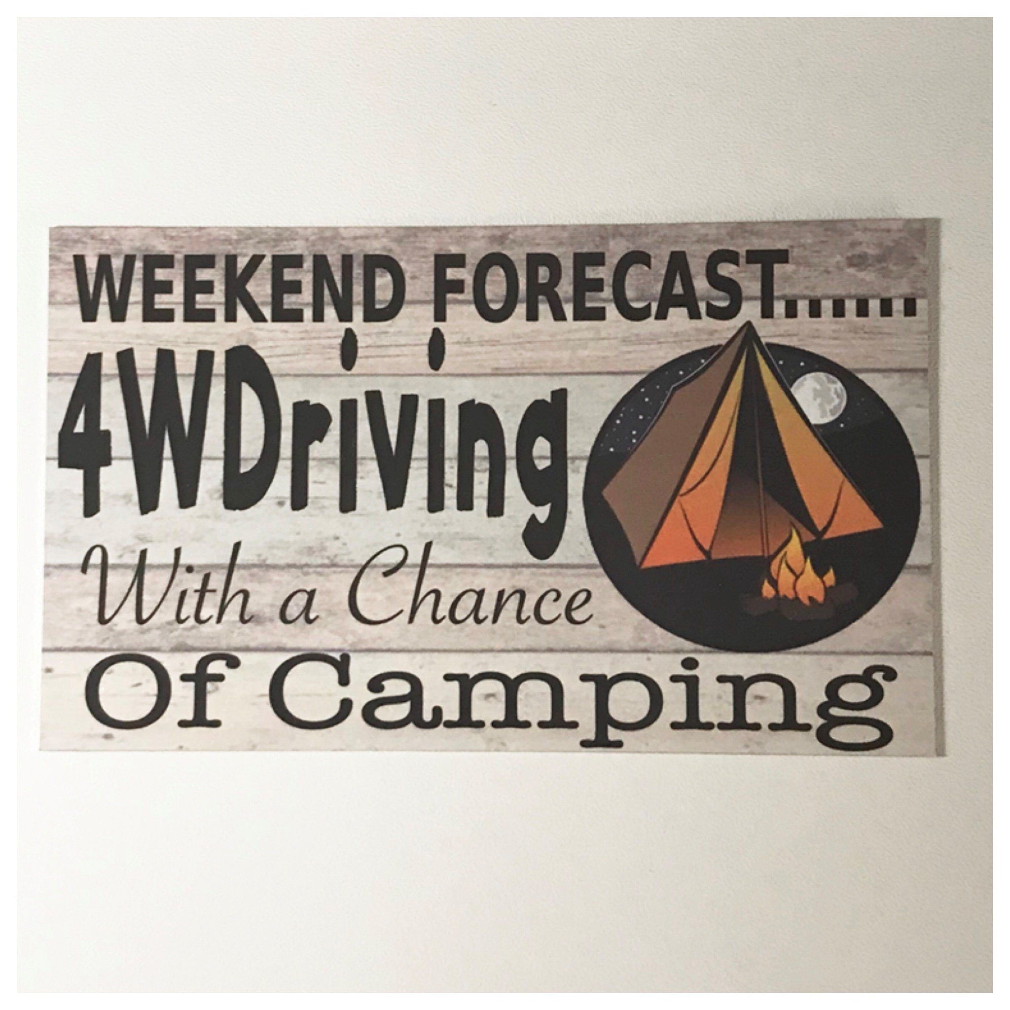 Weekend Forecast 4WDriving 4WD Camping Sign - The Renmy Store