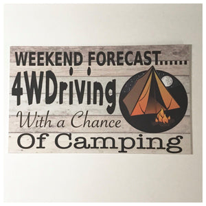 Weekend Forecast 4WDriving 4WD Camping Sign