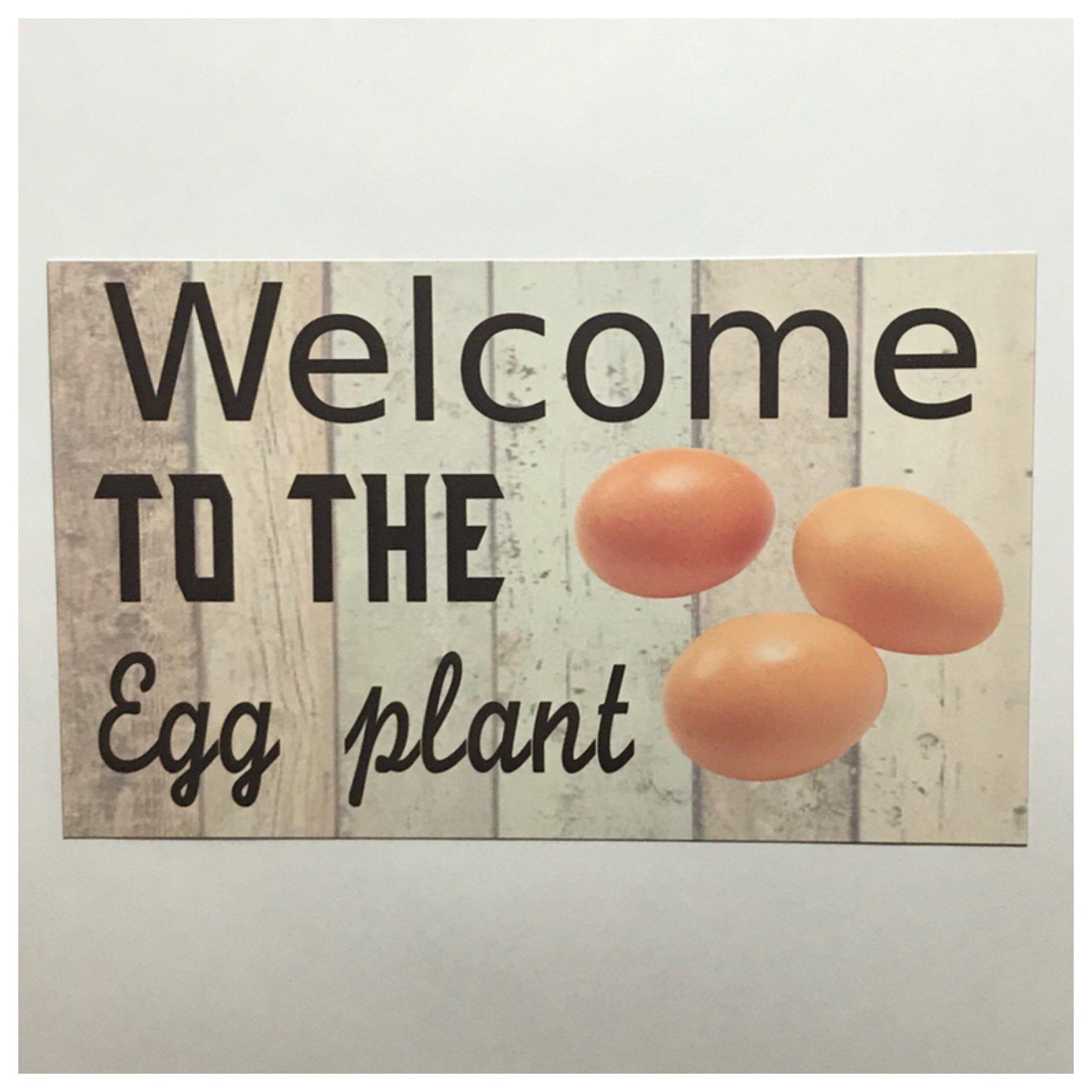 Welcome to the Egg Plant Sign