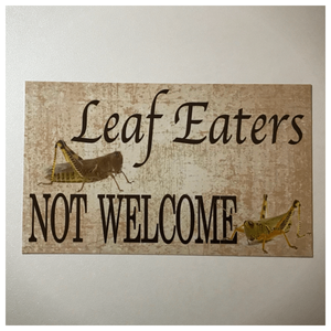 Leaf Eaters Not Welcome Garden Sign - The Renmy Store