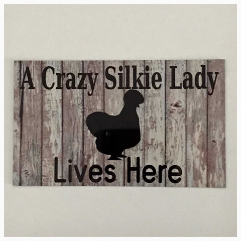 Crazy Chicken Silkie Lady Lives Here Sign - The Renmy Store