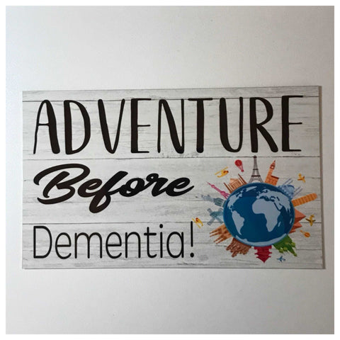 Adventure Before Dementia Sign