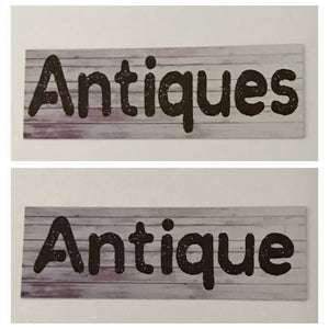 Antique or Antiques Sign | The Renmy Store