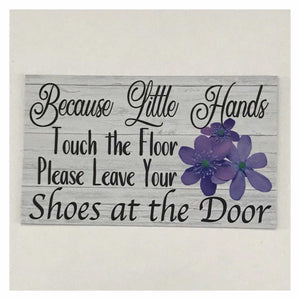 Because Little Hands Touch The Floor Sign
