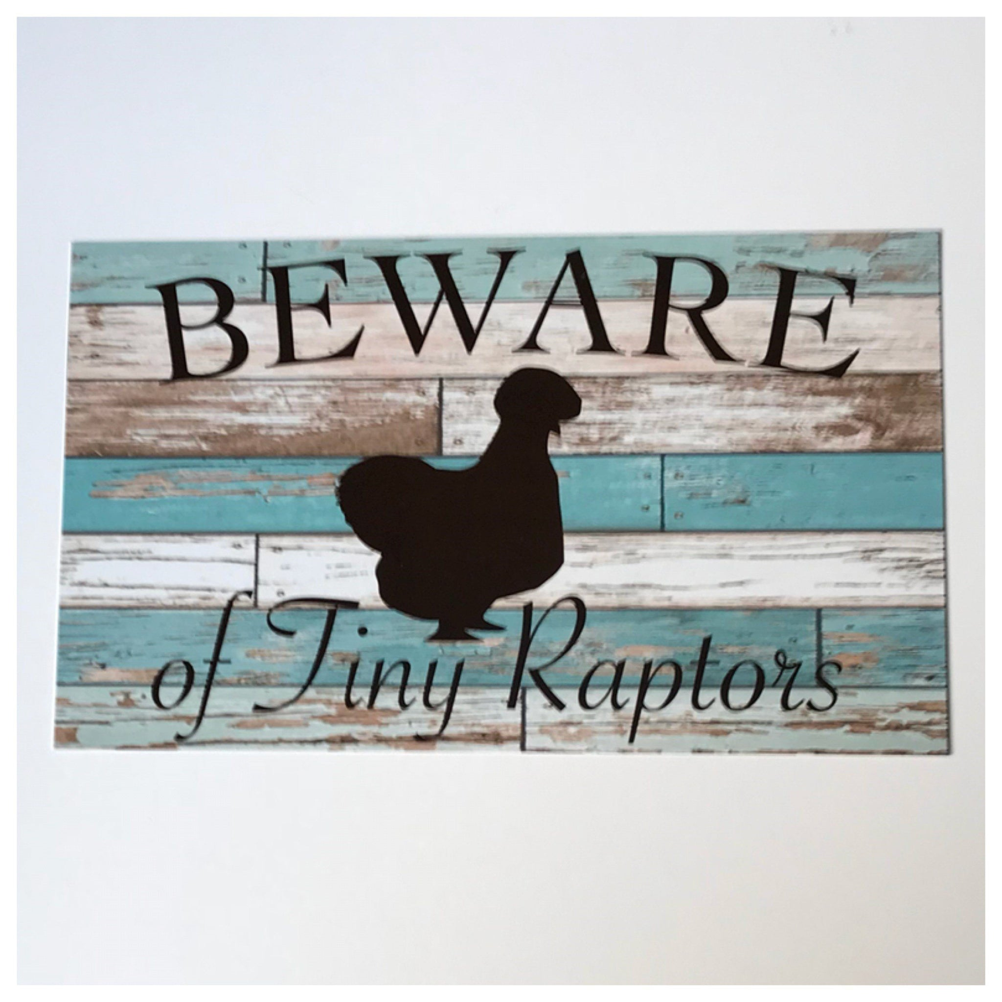 Silkie Beware Of Tiny Raptors Blue Chicken Sign - The Renmy Store