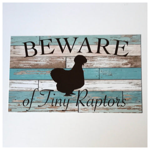 Silkie Beware Of Tiny Raptors Blue Chicken Sign Wall Plaque or Hanging - The Renmy Store