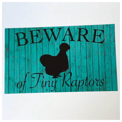 Silkie Beware Of Tiny Raptors Aqua Chicken Sign Wall Plaque or Hanging - The Renmy Store