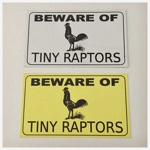 Beware Of Tiny Chicken Raptors Sign Plaque or Hanging - The Renmy Store