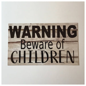 Warning Beware Of Children Sign Wall Plaque or Hanging - The Renmy Store