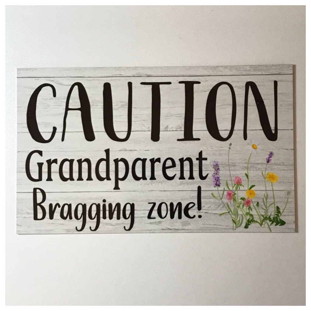 Caution Grandparent Bragging Zone Sign Wall Plaque or Hanging - The Renmy Store