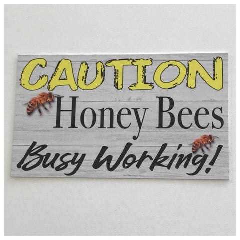 Caution Honey Bees Bee Busy Working Sign | The Renmy Store
