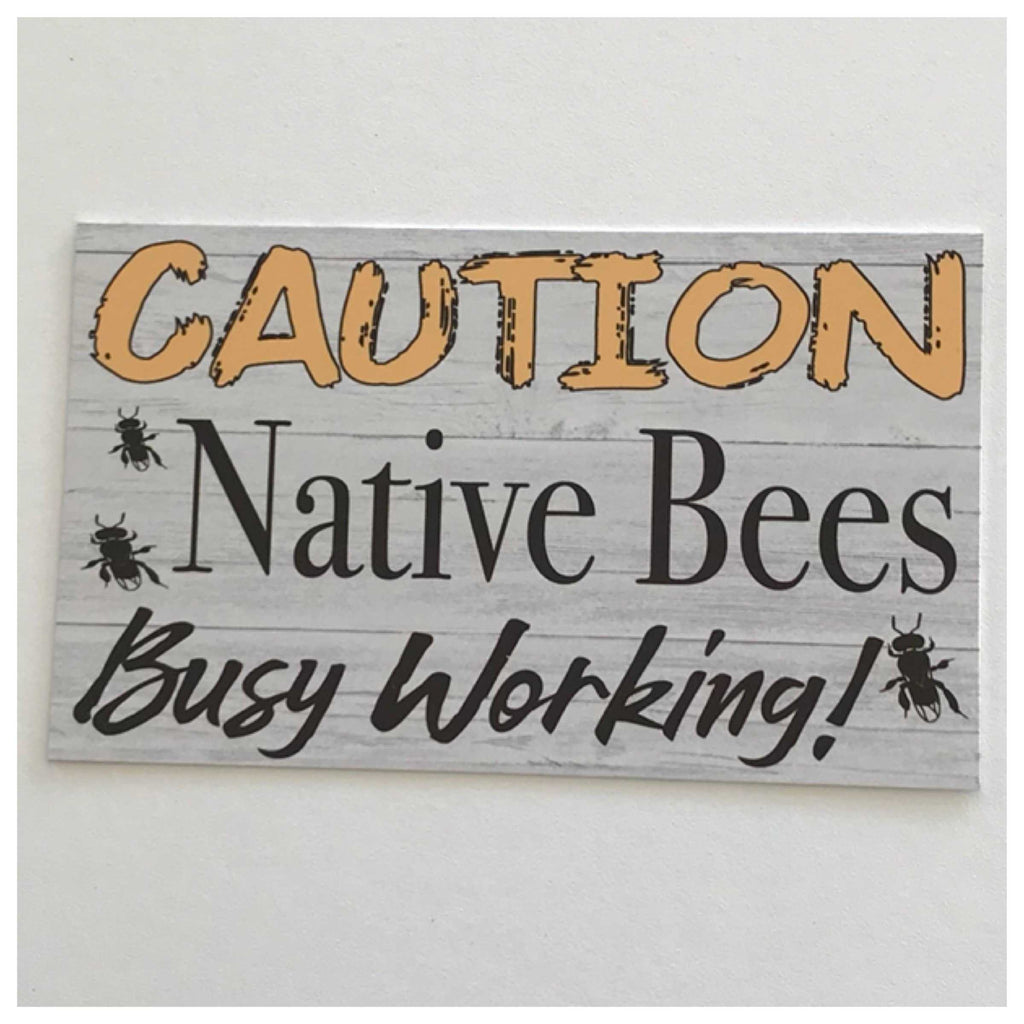 Caution Native Bees Bee Busy Working Sign Wall Plaque or Hanging - The Renmy Store