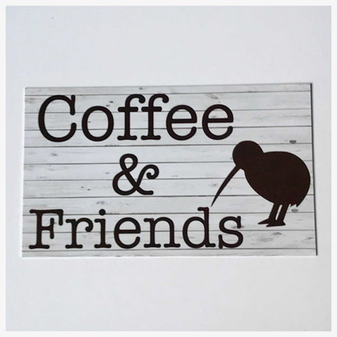 Coffee & Friends with Kiwi New Zealand Bird Sign Wall Plaque Or Hanging - The Renmy Store