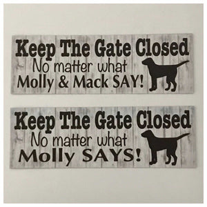 Keep The Gate Closed with your Dog or Dogs Custom Name Sign - The Renmy Store