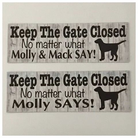 Keep The Gate Closed with your Dog or Dogs Custom Name Sign