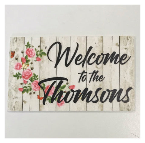 Welcome To The Custom Family Name Roses Sign