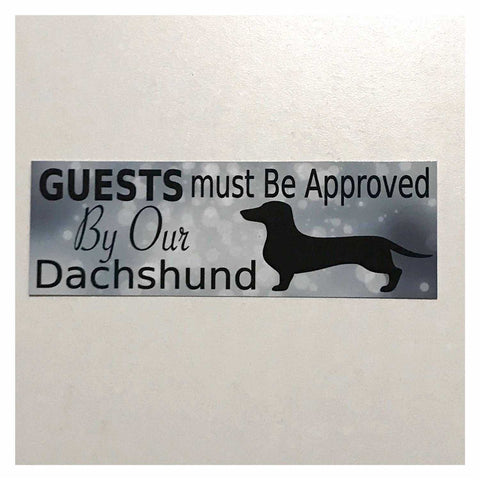 Dachshund Dog Guests Must Be Approved By Our Sparkle Sign Hanging or Plaque Pet - The Renmy Store